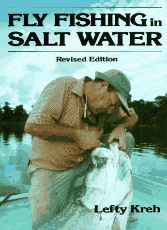 Fly Fishing in Salt Water: Kreh, Lefty