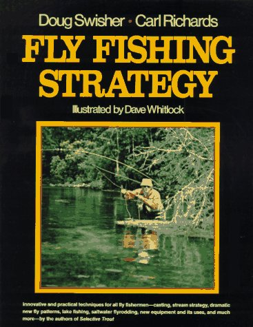 Fly Fishing Strategy: Swisher, Doug & Carl Richards