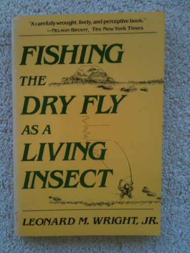 9780941130752: Fishing the Dry Fly As a Living Insect