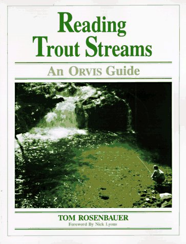 Reading Trout Streams; An Orvis Guide (0941130789) by Tom Rosenbauer