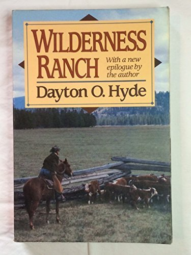 Wilderness Ranch: Hyde, Dayton O.
