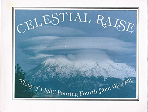 Celestial Raise, Tiers of Light Pouring Fourth from the Son: Marcus
