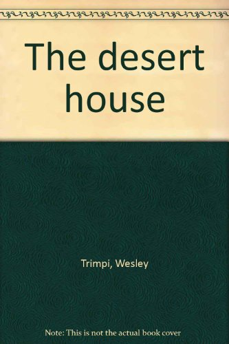 9780941150071: The desert house