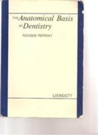 9780941158886: The Anatomical Basis of Dentisty (Revised Reprint)