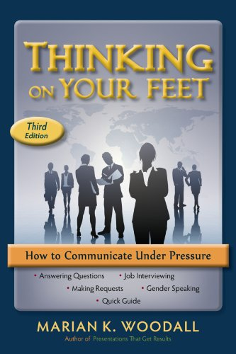 9780941159098: Thinking On Your Feet: How To Communicate Under Pressure