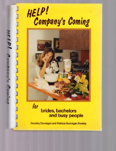 Help! Company's Coming (For brides,bachelors and busy people): Dorothy Dunnigan
