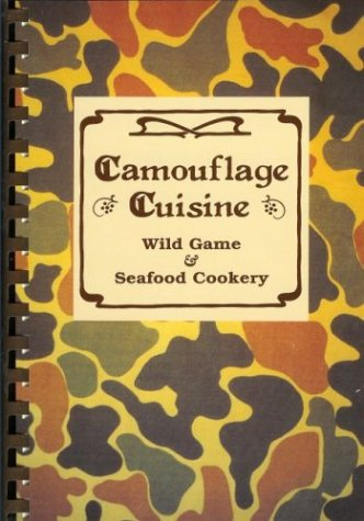 9780941162203: Camouflage Cuisine - Wild Game & Seafood Cookery of the South