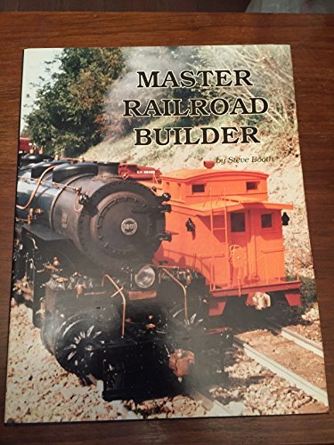 Master railroad builder (094117803X) by Steve Booth