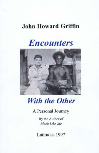 Encounters With the Other: A Personal Journey: Griffin, John Howard