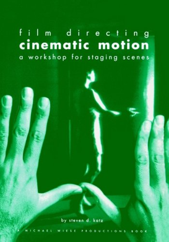 9780941188142: Film Directing Cinematic Motion: A Workshop for Staging Scenes