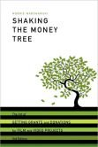 9780941188180: Shaking the Money Tree: How to Get Grants and Donations for Film and Video Projects