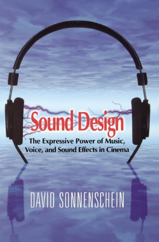 9780941188265: Sound Design: The Expressive Power of Music, Voice, and Sound Effects in Cinema