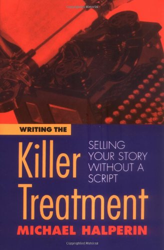 9780941188401: Writing the Killer Treatment: Selling Your Story Without a Script