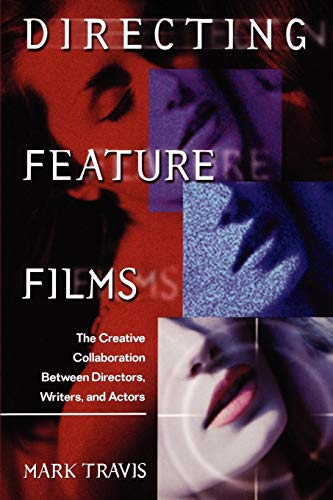 9780941188432: Directing Feature Films: The Creative Collaborarion Between Director, Writers, and Actors