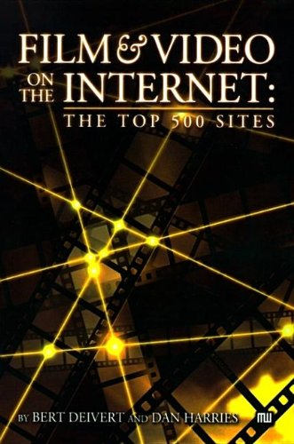 9780941188548: Film & Video on the Internet: The top 500 sites