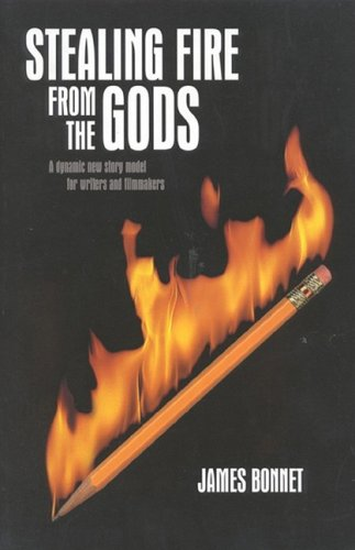 9780941188654: Stealing Fire from the Gods: A Dynamic New Story Model for Writers and Filmmakers