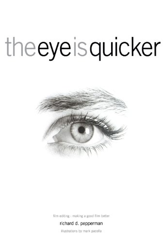 9780941188845: The Eye Is Quicker: Film Editing: Making a Good Film Better