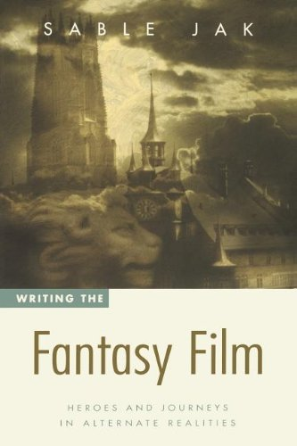 9780941188968: Writing the Fantasy Film: Heroes and Journeys in Alternate Realities
