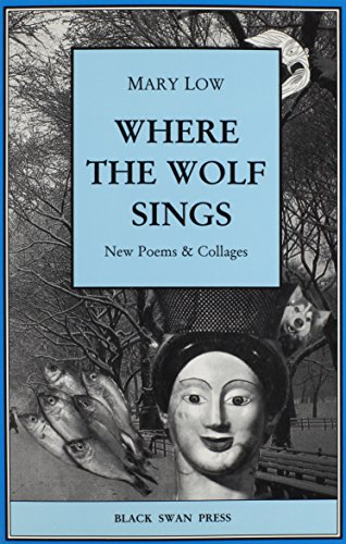 9780941194310: Where the Wolf Sings: New Poems & Collages