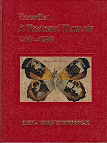 Knoxville: A Postcard Memoir 1900-1930: Zimmerman, Elena Irish