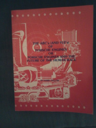 9780941210041: The ABC'S (and 912's) of Porsche Engines or Porsche Engines and The Future of the Human Race