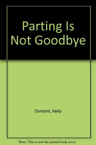 9780941211017: Parting Is Not Goodbye