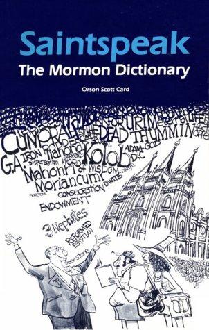 Saintspeak: The Mormon Dictionary: Orson Scott Card