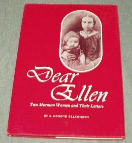Dear Ellen: 2 Mormon Women and Their Letters