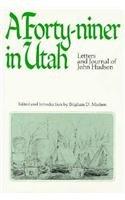 A Forty Niner in Utah: Letters and Journals of John Hudson: John Hudson