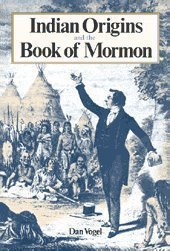 9780941214421: Indian Origins and the Book of Mormon: Religious Solutions from Columbus to Columbus to Joseph Smith