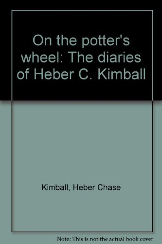 9780941214605: On the potter's wheel: The diaries of Heber C. Kimball
