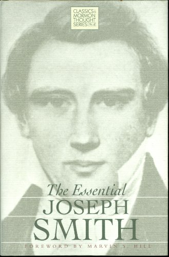 9780941214711: The Essential Joseph Smith (Classics in Mormon Thought Series)