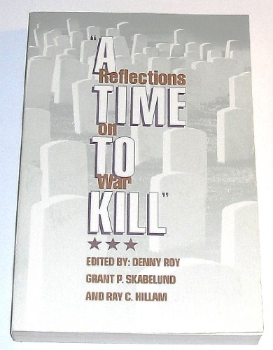 9780941214971: A Time to Kill: Reflections on War