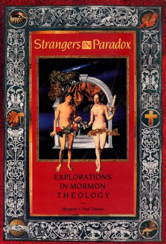 Strangers in Paradox: Explorations in Mormon Theology