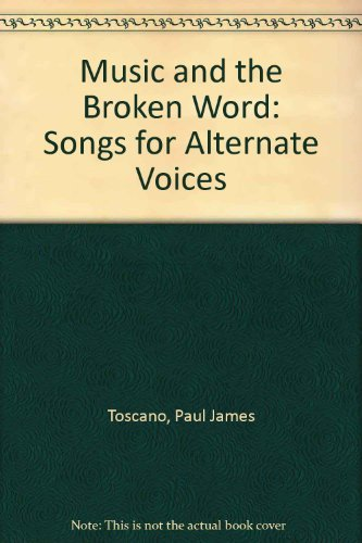 9780941214995: Music and the Broken Word: Songs for Alternate Voices