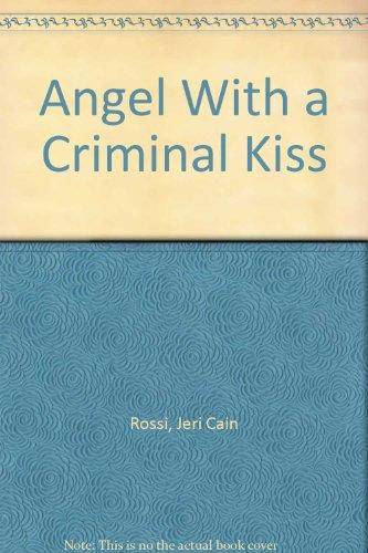 9780941215022: Angel With a Criminal Kiss