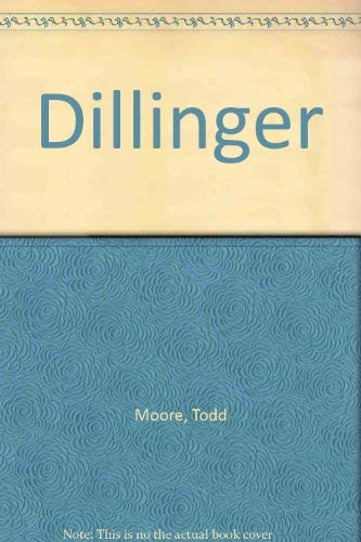 Dillinger: Moore, Todd