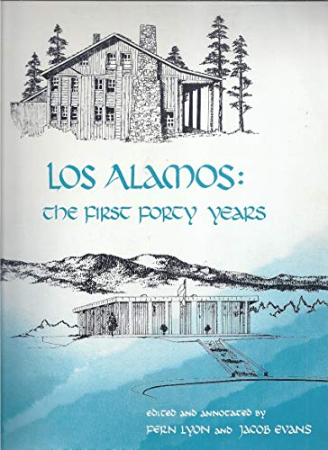 9780941232067: Los Alamos: The First Forty Years