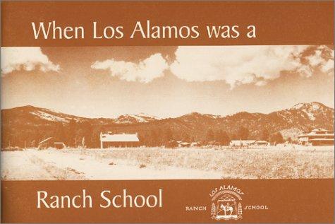 9780941232180: When Los Alamos Was a Ranch School: Historical Profile