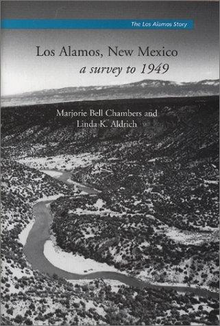 9780941232210: Los Alamos, New Mexico: A Survey to 1949 (The Los Alamos Story, No. 1) (The Los Alamos Story, Monograph 1)
