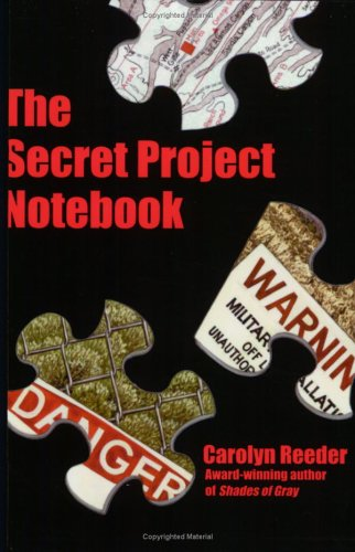 The Secret Project Notebook: Carolyn Reeder
