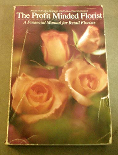 9780941233613: The Profit Minded Florist: A Financial manual for Retail Florists