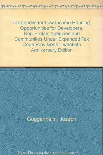 9780941239110: Tax Credits for Low Income Housing: Opportunities for Developers, Non-Profits, Agencies and Communities Under Expanded Tax Code Provisions: Twentieth Anniversary Edition
