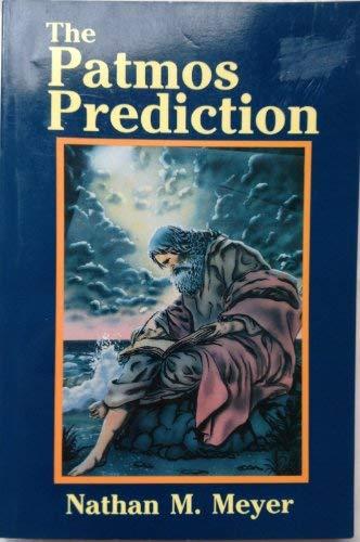 9780941241045: The Patmos Prediction