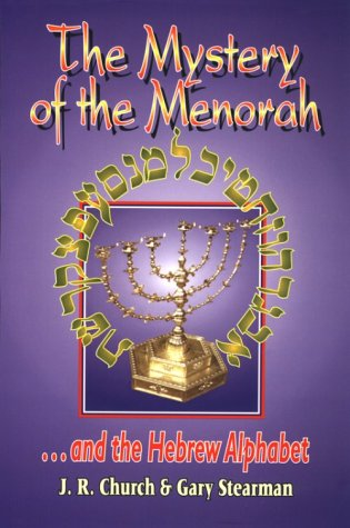 The Mystery of the Menorah . And the Hebrew Alphabet