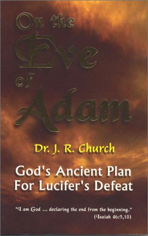 9780941241212: On the Eve of Adam: God's Ancient Plan for Lucifer's Defeat