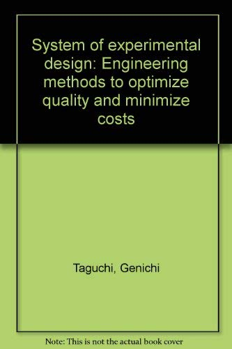 System of Experimental Design: Engineering Methods to Optimize Quality and Minimize Costs (2 Volume...