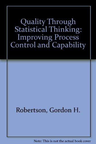 9780941243087: Quality Through Statistical Thinking: Improving Process Control and Capability