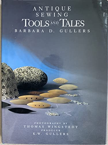9780941250023: Antique Sewing Tools and Tales