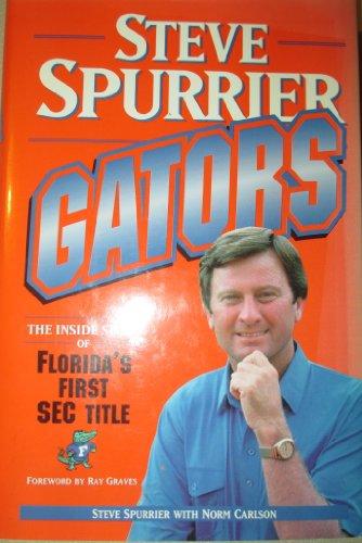 Gators : The Inside Story of Florida's First SEC Title: Steve Spurrier *SIGNED*